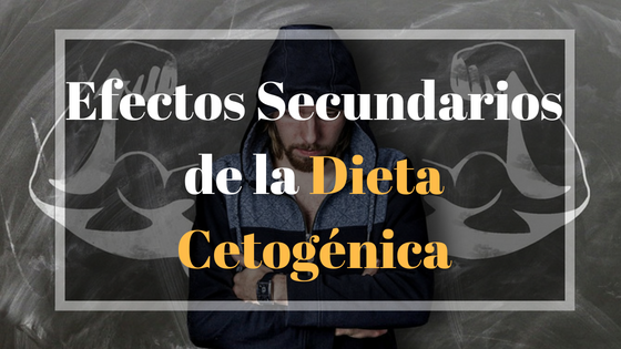 ¿Existen efectos secundarios para la dieta cetogénica?