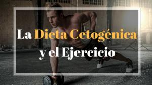 Los ejercicios mientras se hace dieta cetogénica