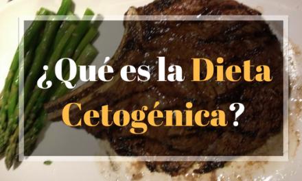 ¿Qué es la Dieta Keto o Ceto?