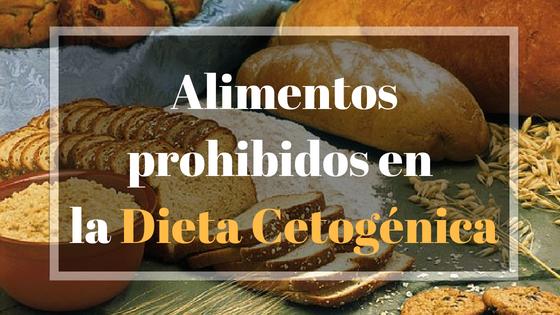 Alimentos prohibidos en la dieta cetogénica