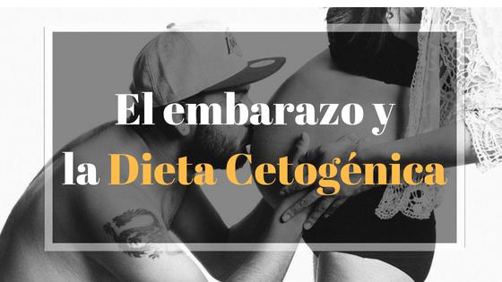 ¿Se puede hacer dieta cetogénica si estoy embarazada?