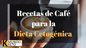 recetas de cafe para dieta cetogenica