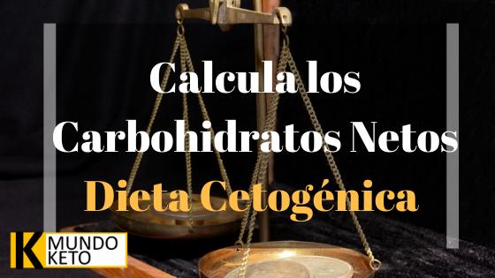 Cómo calcular los carbohidratos netos en tu dieta cetogénica